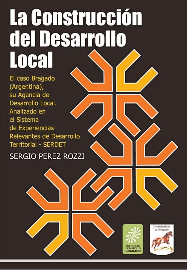 Sistema de experiencias relevantes de desarrollo territorial - SERDET   Caso Bragado - Argentina                          ...