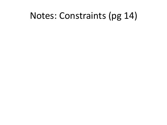 Notes: Constraints (pg 14)