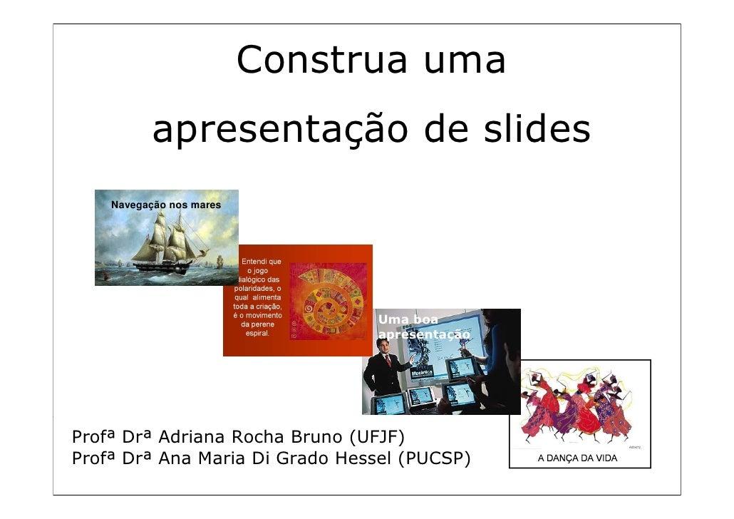 Construa uma de slides                                       Construa uma apresentação         ÃO       AÇ S     EG ARE   ...