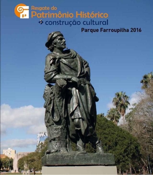 Realização Apoio Patrocínio Financiamento REVITALIZAÇÃO DOS MONUMENTOS DO PARQUE FARROUPILHA 2016