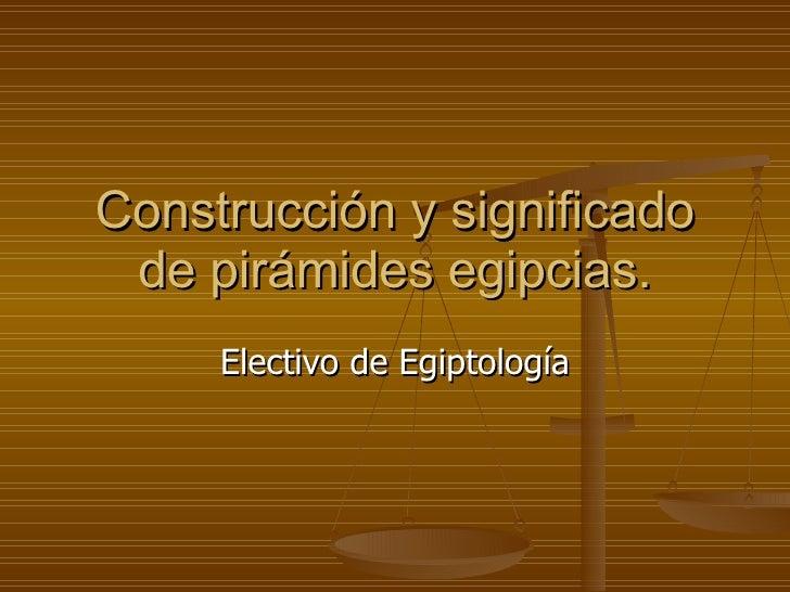 Construcción Y Significado De Pirámides Egipcias