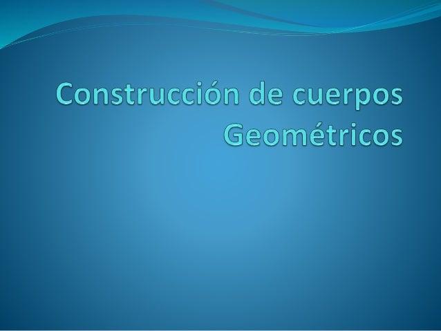 Un Sólido o Cuerpo Geométrico es una figura geométrica de tres dimensiones (largo, ancho y alto), que ocupa un lugar en e...