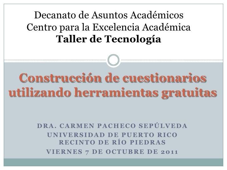 Decanato de Asuntos AcadémicosCentro para la Excelencia Académica<br />Taller de Tecnología<br />Construcción de cuestiona...