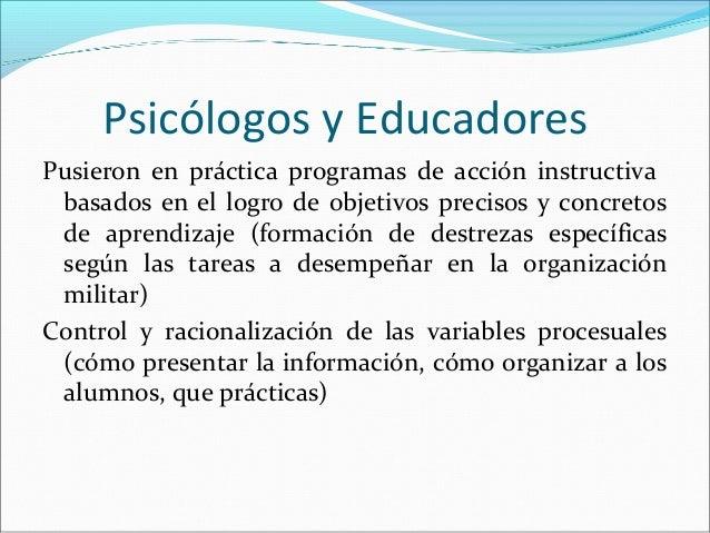 Psicólogos y Educadores Pusieron en práctica programas de acción instructiva basados en el logro de objetivos precisos y c...