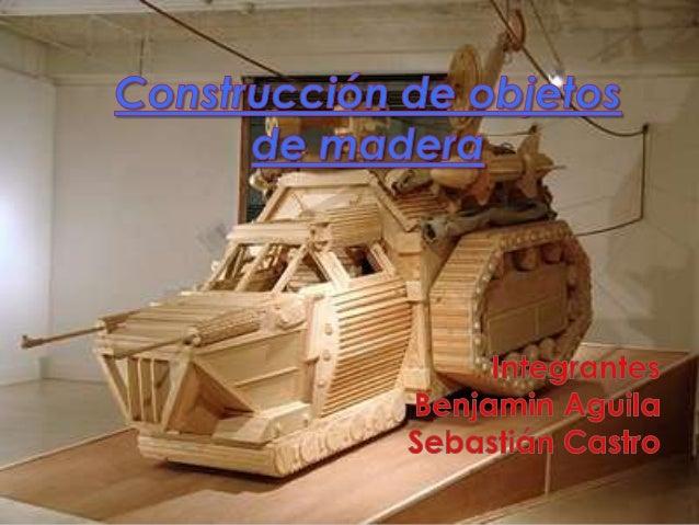 Construcci n de objetos de madera for Construccion de muebles de madera