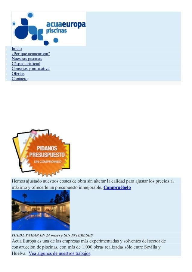  Inicio  ¿Por qué acuaeuropa?  Nuestras piscinas  Césped artificial  Consejos y normativa  Ofertas  Contacto 123456...