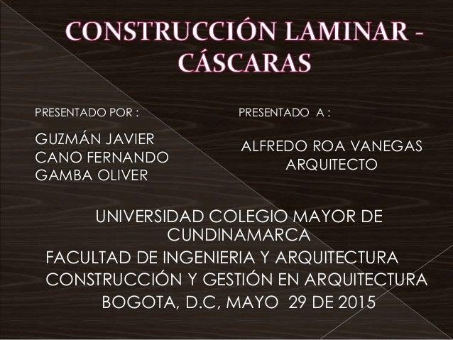 UNIVERSIDAD COLEGIO MAYOR DE CUNDINAMARCA FACULTAD DE INGENIERIA Y ARQUITECTURA CONSTRUCCIÓN Y GESTIÓN EN ARQUITECTURA BOG...