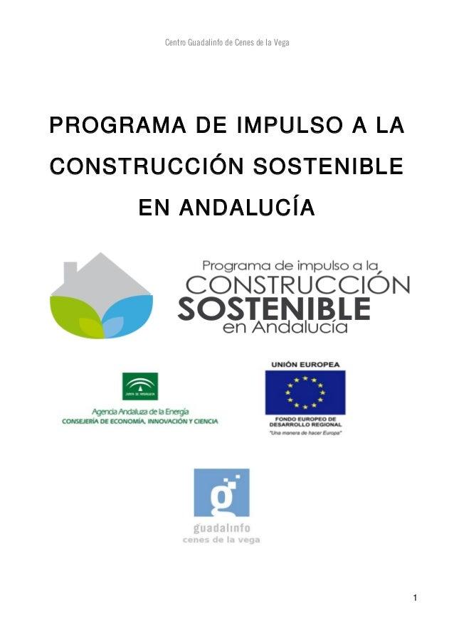 Centro Guadalinfo de Cenes de la Vega PROGRAMA DE IMPULSO A LA CONSTRUCCIÓN SOSTENIBLE EN ANDALUCÍA 1