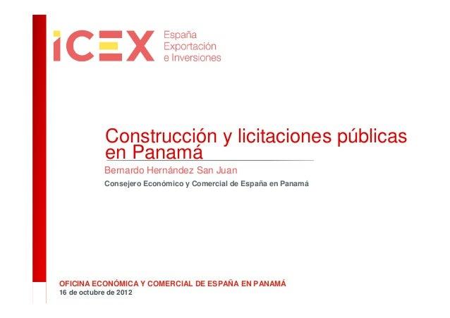 Construcción y licitaciones públicas             en Panamá             Bernardo Hernández San Juan             Consejero E...