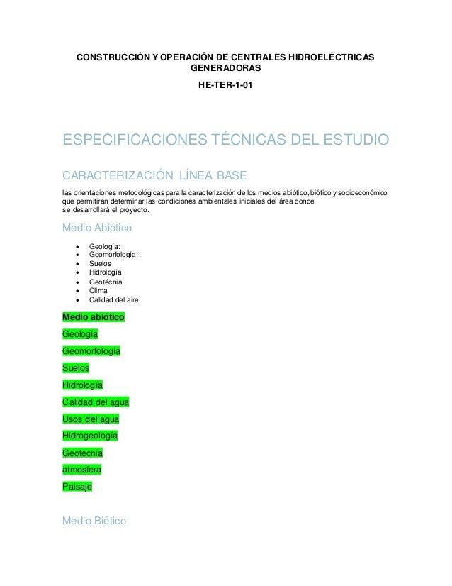 CONSTRUCCIÓN Y OPERACIÓN DE CENTRALES HIDROELÉCTRICAS GENERADORAS HE-TER-1-01 ESPECIFICACIONES TÉCNICAS DEL ESTUDIO CARACT...