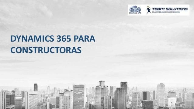 DYNAMICS 365 PARA CONSTRUCTORAS