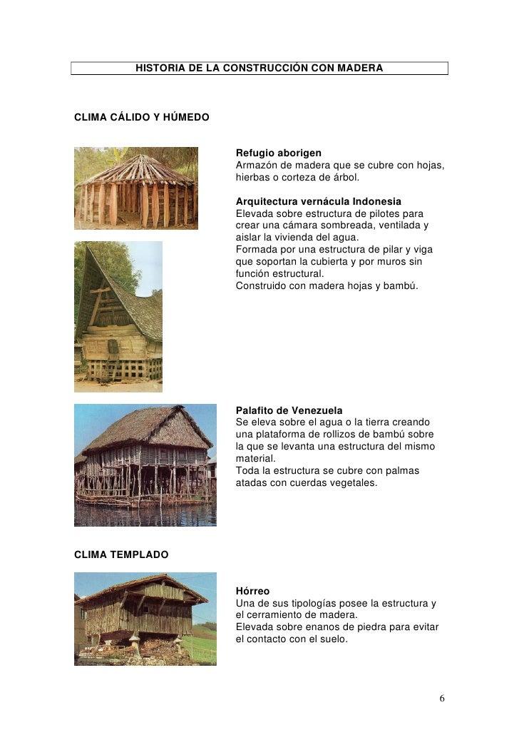 HISTORIA DE LA CONSTRUCCIÓN CON MADERACLIMA CÁLIDO Y HÚMEDO                        Refugio aborigen                       ...