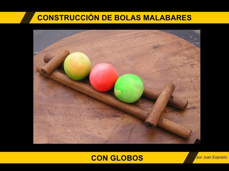 CONSTRUCCIÓN DE BOLAS MALABARES CON GLOBOS por Juan Expósito