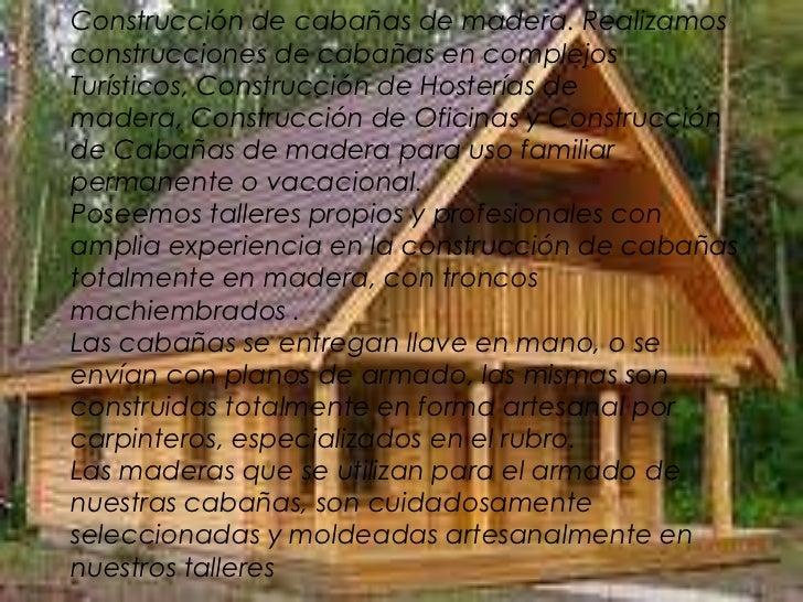 Construcción de cabañas de madera. Realizamos construcciones de cabañasen complejos Turísticos, Construcción de Hosterías ...