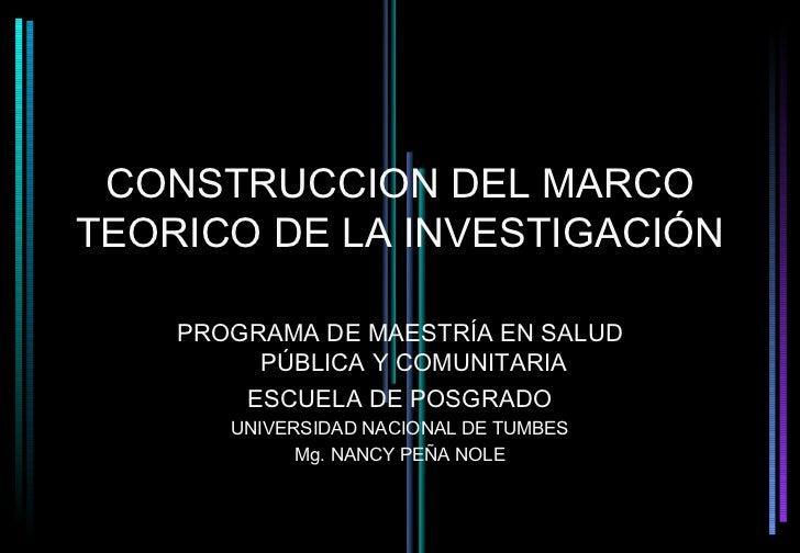 CONSTRUCCION DEL MARCOTEORICO DE LA INVESTIGACIÓN    PROGRAMA DE MAESTRÍA EN SALUD         PÚBLICA Y COMUNITARIA        ES...