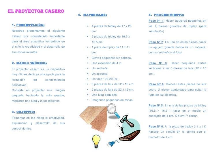 EL PROYECTOR CASERO<br />PRESENTACIÓN:<br />Nosotros presentamos el siguiente trabajo por considerarlo importante para el ...