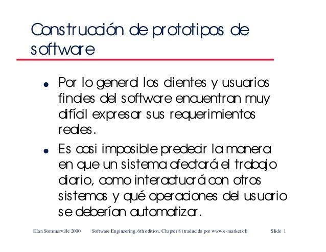 ©Ian Sommerville 2000 Software Engineering, 6th edition. Chapter 8 (traducido por www.e-market.cl) Slide 1 Construcción de...