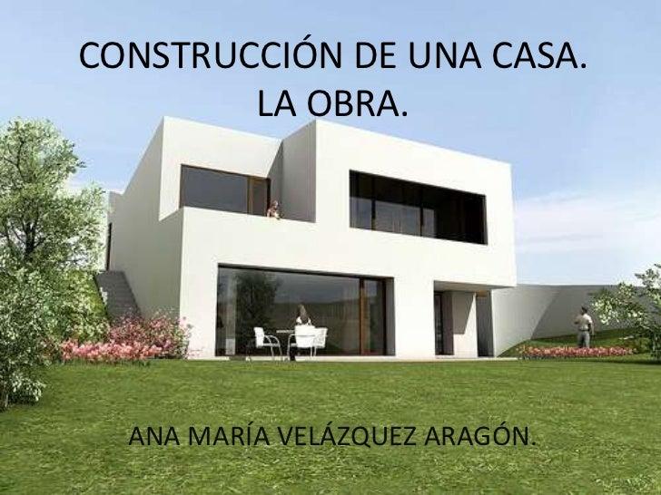 Construccion de una casa - Construccion de una casa ...