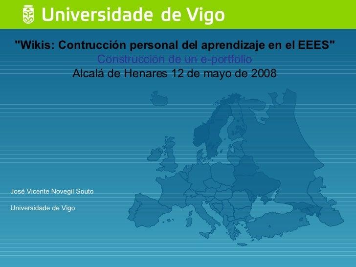 """""""Wikis: Contrucción personal del aprendizaje en el EEES"""" Construcción de un e-portfolio Alcalá de Henares 12 de ..."""