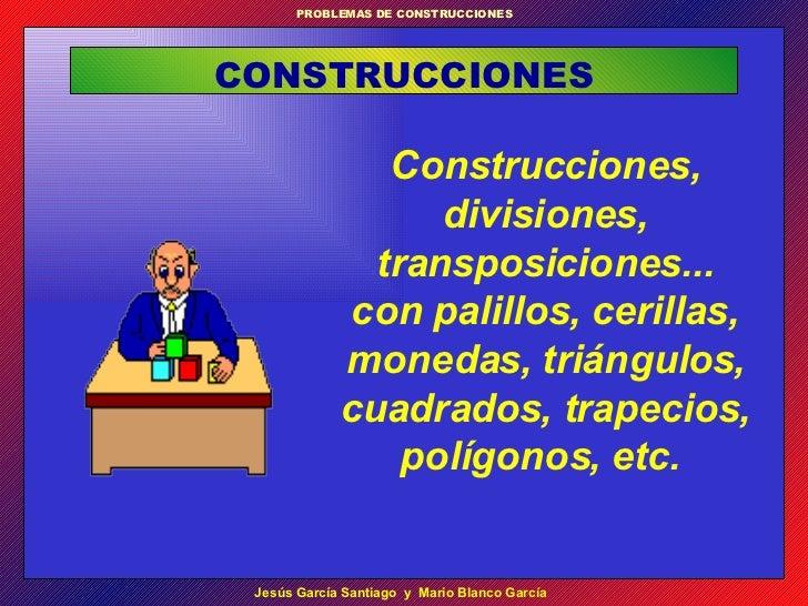 Construcciones, divisiones, transposiciones ...  con palillos, cerillas, monedas, triángulos, cuadrados, trapecios, polígo...