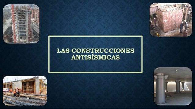 LAS CONSTRUCCIONES ANTISÍSMICAS