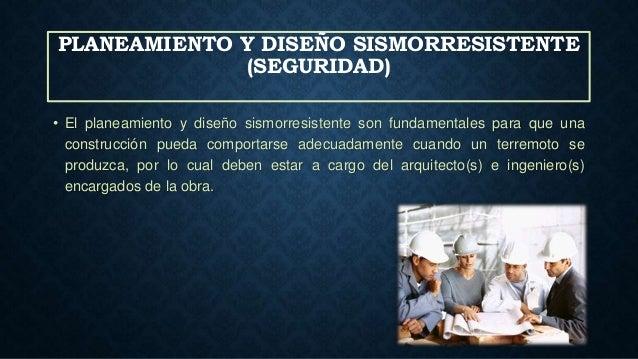 PLANEAMIENTO Y DISEÑO SISMORRESISTENTE (SEGURIDAD) • El planeamiento y diseño sismorresistente son fundamentales para que ...