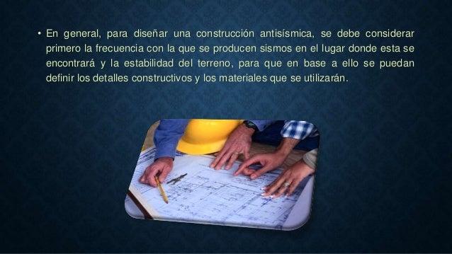 • En general, para diseñar una construcción antisísmica, se debe considerar primero la frecuencia con la que se producen s...
