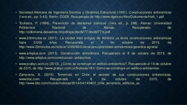 • Sociedad Alemana de Ingeniería Sísmica y Dinámica Estructural (1991). Construcciones antisísmicas (1era ed., pp. 3-43). ...