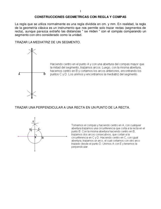 1             CONSTRUCCIONES GEOMETRICAS CON REGLA Y COMPASLa regla que se utiliza normalmente es una regla dividida en cm...