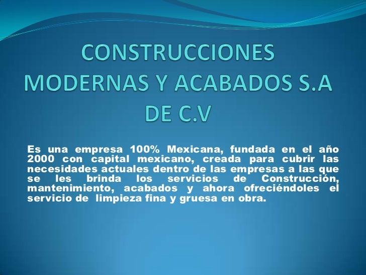 Construcciones modernas y acabados s a de cv for Construcciones modernas