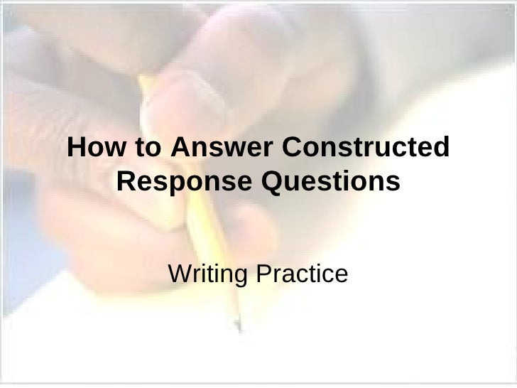 How to Answer Constructed Response Questions Writing Practice