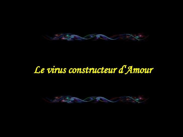 Le virus constructeur d'Amour
