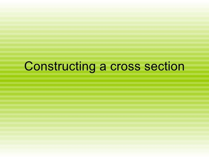 Constructing a cross section