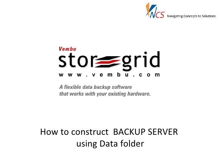 How to construct  BACKUP SERVER using Data folder