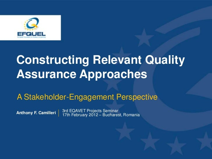 Constructing Relevant Quality Assurance Approaches  A Stakeholder-Engagement Perspective Anthony F. Camilleri   3rd EQAVET...