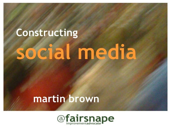Constructing social media martin brown