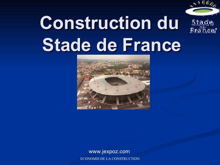 Construction du  Stade de France www.jexpoz.com