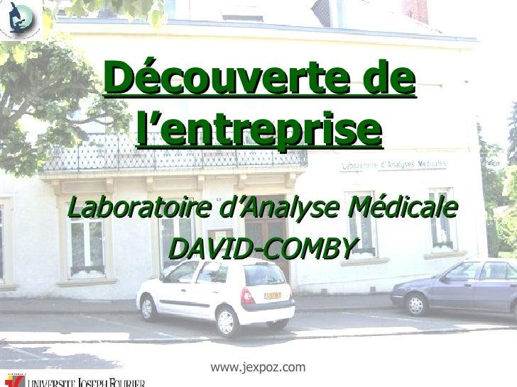 Découverte de l'entreprise Laboratoire d'Analyse Médicale DAVID-COMBY www.jexpoz.com