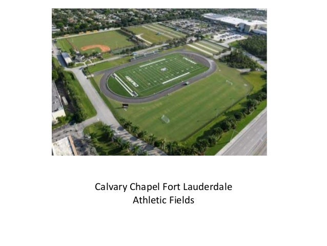 Calvary Chapel Fort Lauderdale         Athletic Fields