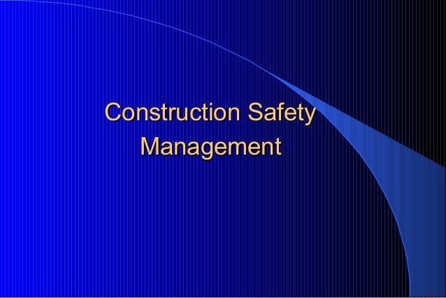 Construction SafetyConstruction Safety ManagementManagement