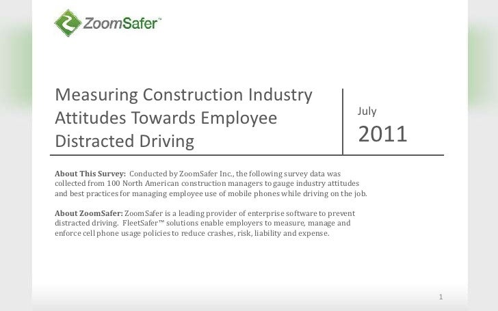 Measuring Construction Industry  Attitudes Towards Employee Distracted Driving<br />1<br />July<br />2011<br />About This ...
