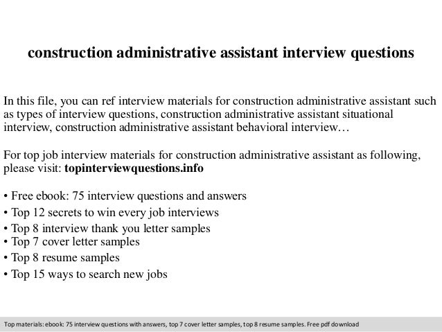 construction administrative assistant interview questions in this file you can ref interview materials for construction