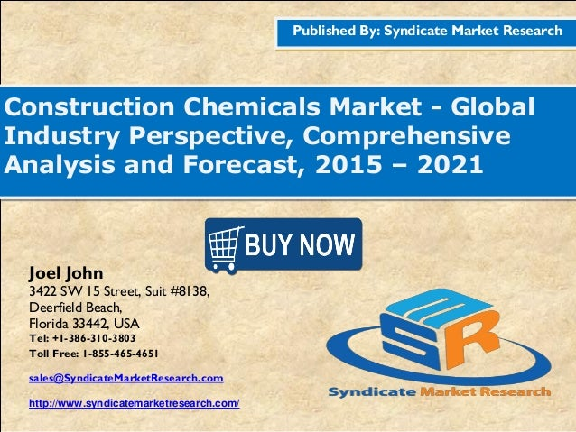 Published By: Syndicate Market Research Construction Chemicals Market - Global Industry Perspective, Comprehensive Analysi...