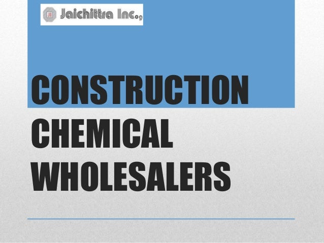 Construction chemical wholesalers in Chennai,Bangalore, Hyderabad,Coi…