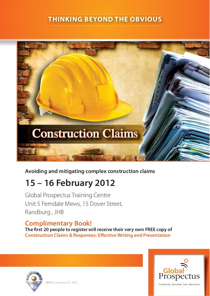 THINKING BEYOND THE OBVIOUS   Construction ClaimsAvoiding and mitigating complex construction claims15 – 16 February 2012G...