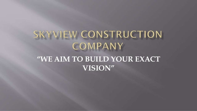 """WE AIM TO BUILD YOUR EXACT VISION"""
