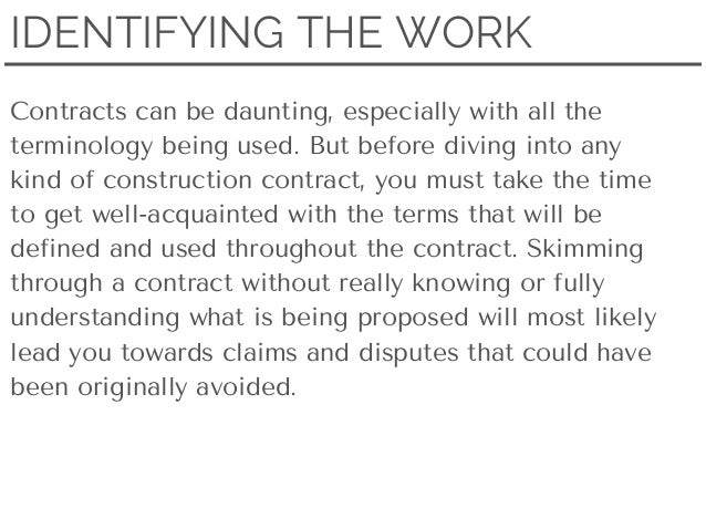 terms of a construction contract Construction law made easy chapter 1  to the preparation of a formal contract' should be avoided as they  of one or more terms of a heads of agreement.