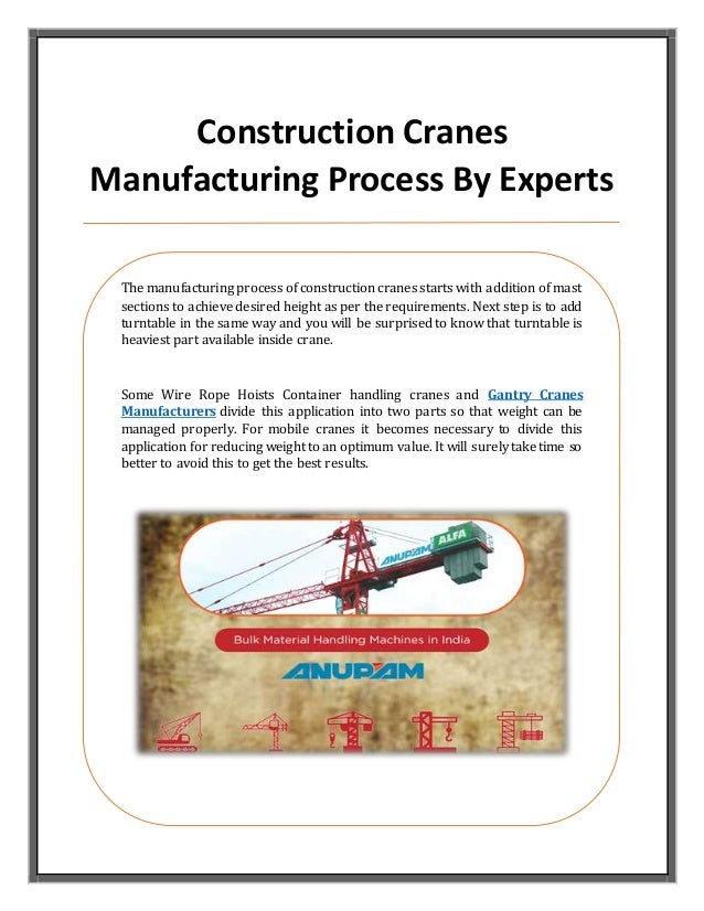 Construction Cranes Manufacturing Process By Experts The manufacturing process of construction cranes starts with addition...