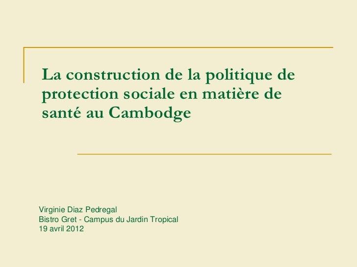 BistrO avril 2012 - Construction de la politique de protection sociale en matière de santé au Cambodge