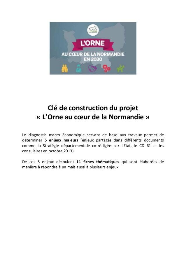 Clé de construction du projet « L'Orne au cœur de la Normandie » Le diagnostic macro économique servant de base aux travau...